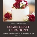 Sugar Craft Cake Decor Classes